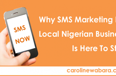 Why SMS Marketing For Local Nigerian Business Is Here To Stay