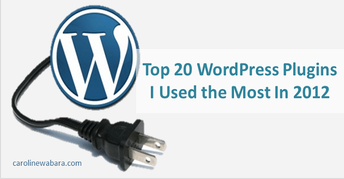 Top 20 WordPress Plugins  I Used the Most In 2012