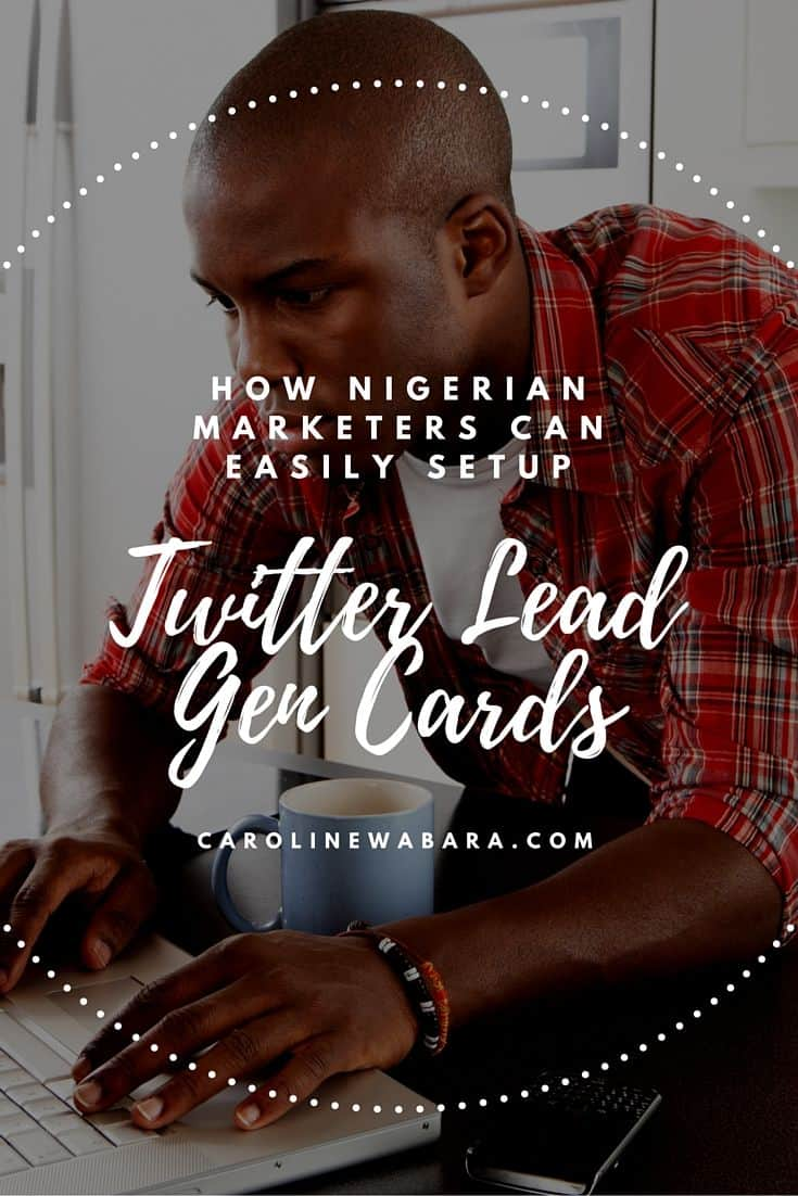 How Nigerian Marketers Can Easily Setup Lead Gen Cards