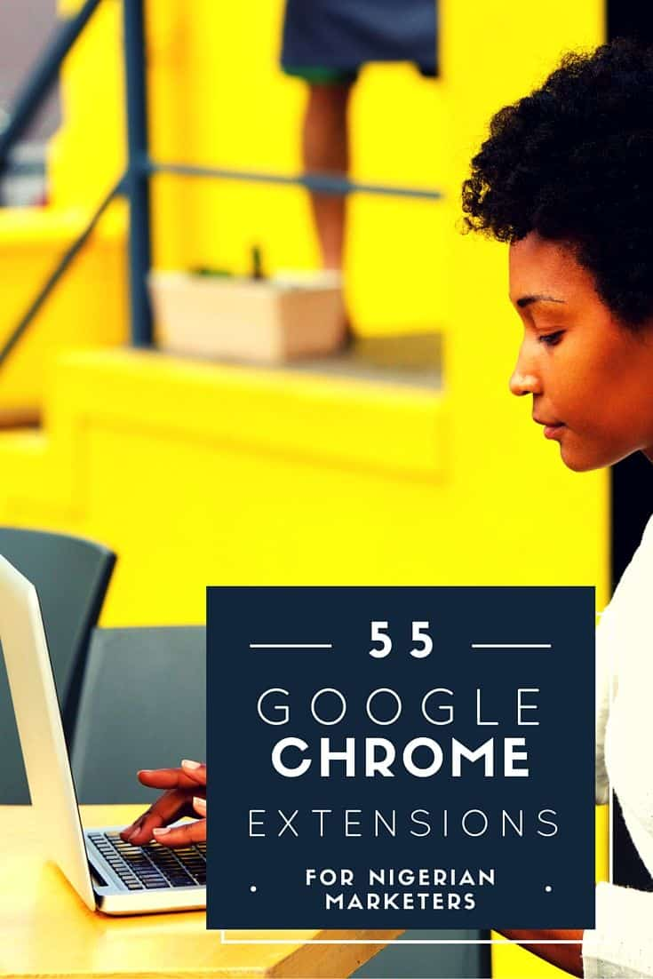 Discover 55 Google chrome extensions for Nigerian marketers productivity