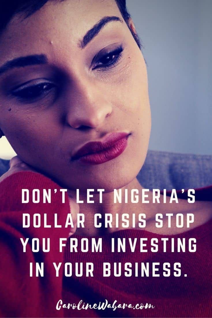 Don't let Nigeria's Bad Economy Stop You From Investing In Your Business. Here's Why