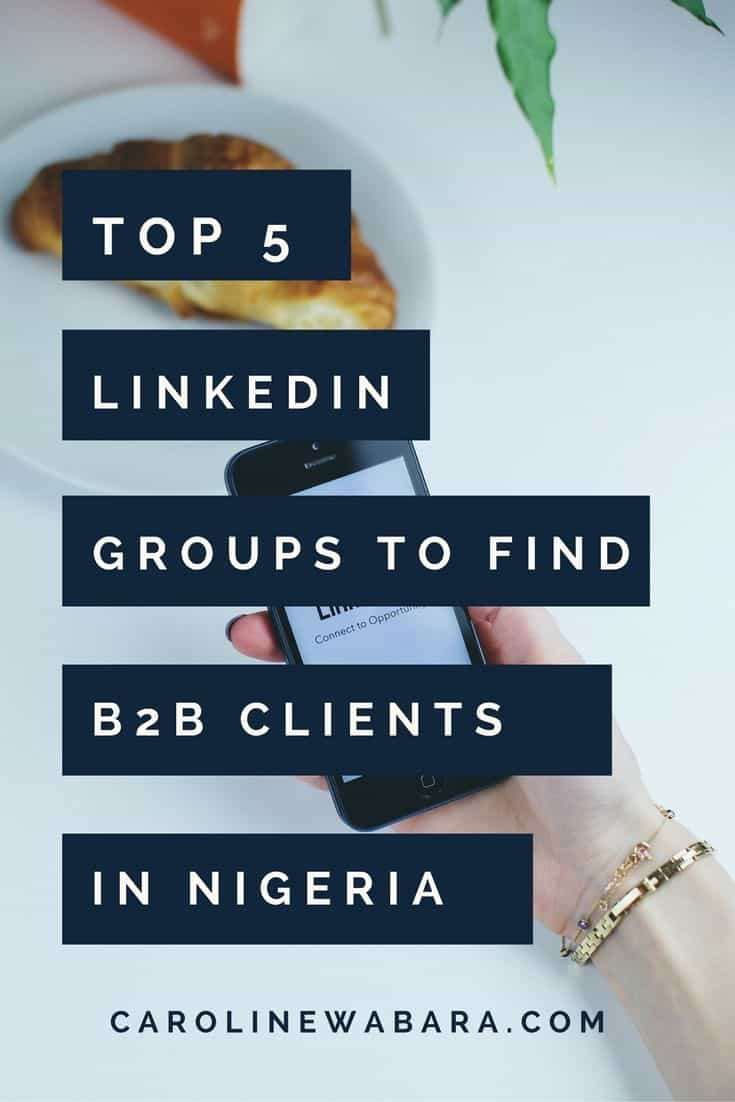 Top 5 LinkedIn Groups Every Marketer Must Join To Get b2b Clients In Nigeria