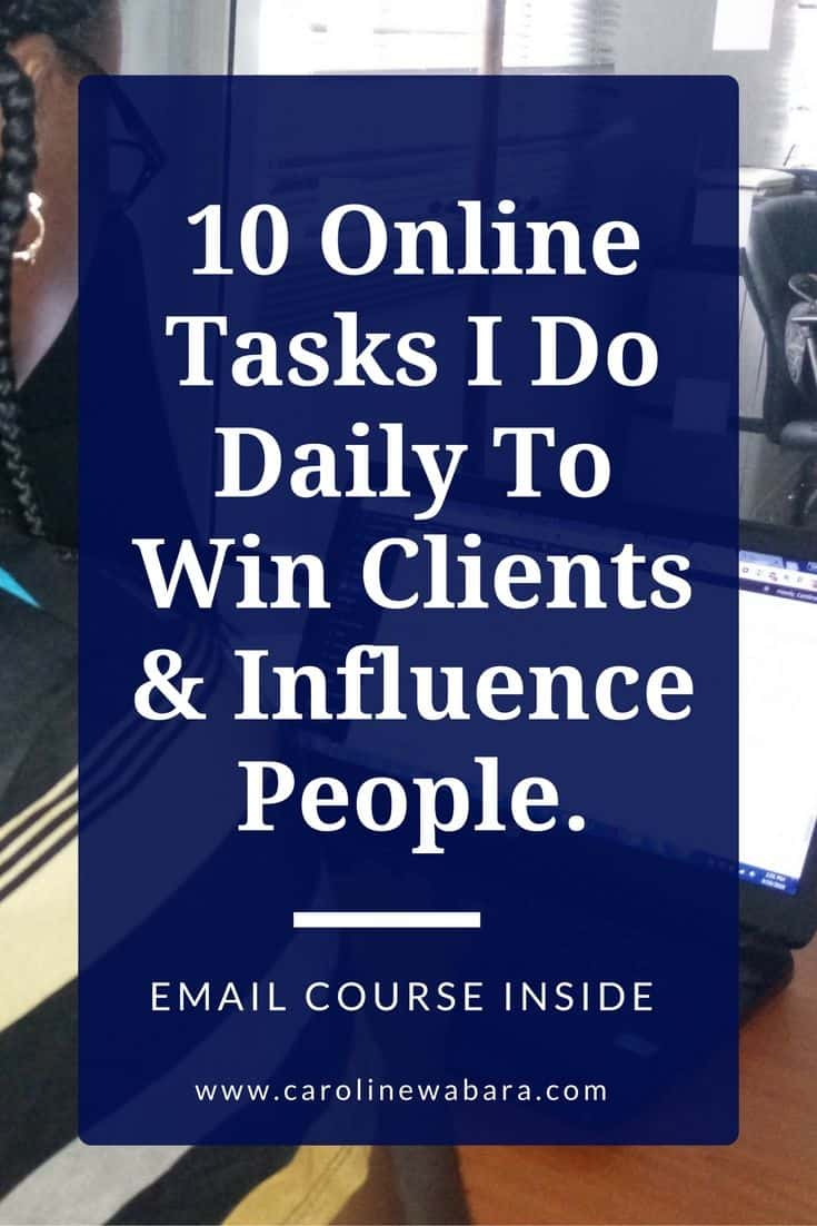 10 Online Tasks I Do Daily To Win Clients and Influence People in Nigeria