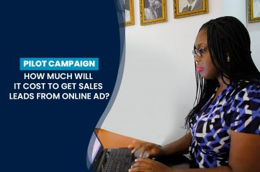 Pilot Campaign: How Much Will It Cost To Get Sales Leads From Online Ad