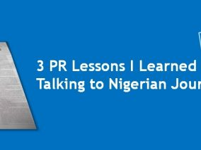 3 LESSONS LEARNED WHILE TALKING TO NIGERIAN JOURNALIST